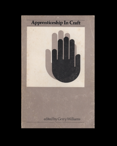 Apprenticeship in Craft, edited by Gerry Williams, copyright Daniel Clark Books, 1981.